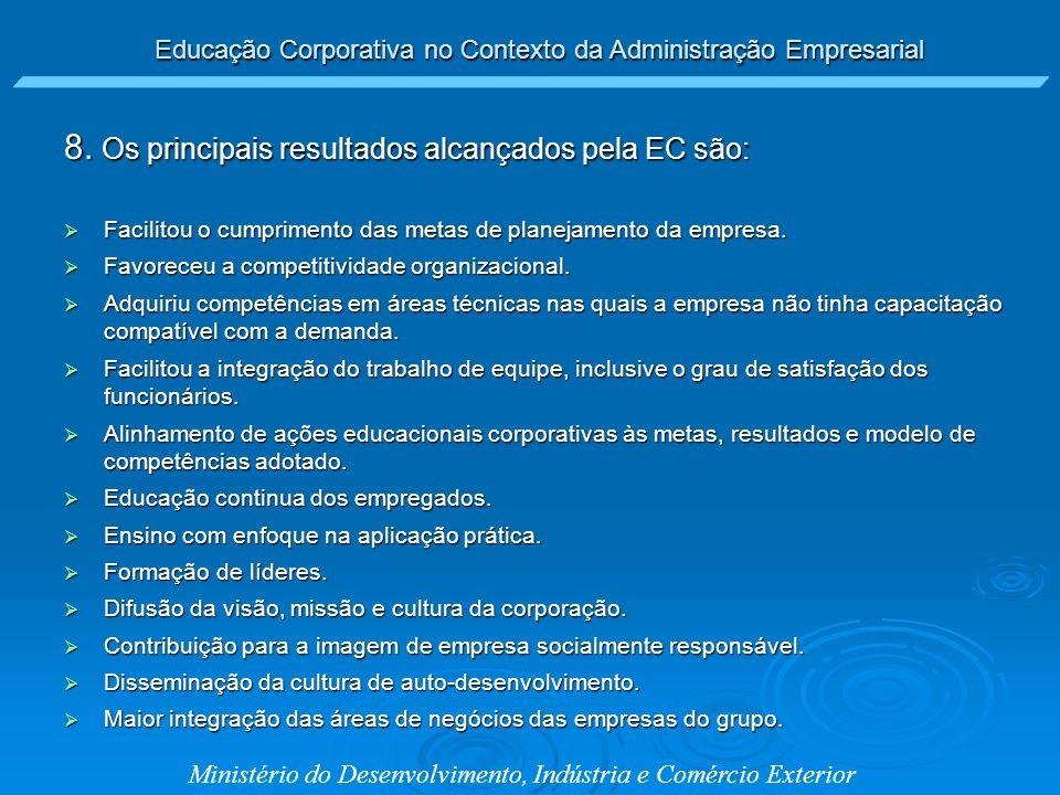 8. Os principais resultados alcançados pela EC são:
