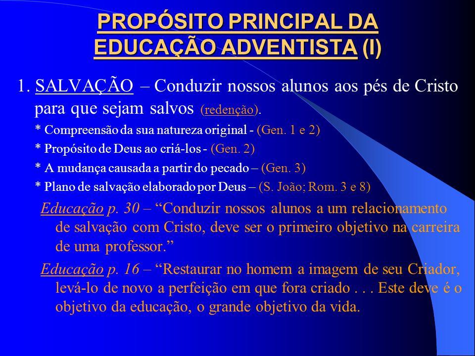 PROPÓSITO PRINCIPAL DA EDUCAÇÃO ADVENTISTA (I)