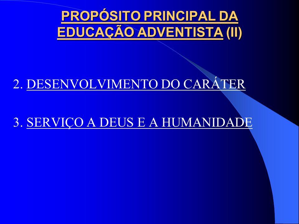 PROPÓSITO PRINCIPAL DA EDUCAÇÃO ADVENTISTA (II)