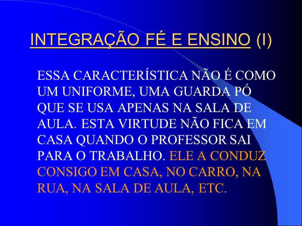 INTEGRAÇÃO FÉ E ENSINO (I)