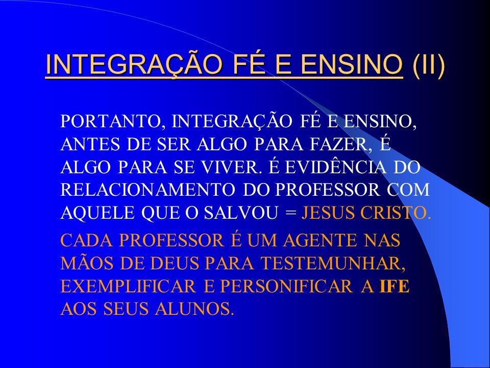 INTEGRAÇÃO FÉ E ENSINO (II)