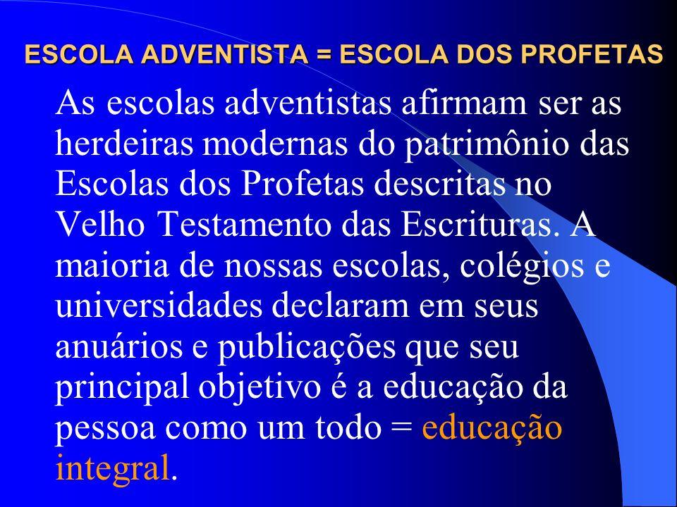 ESCOLA ADVENTISTA = ESCOLA DOS PROFETAS