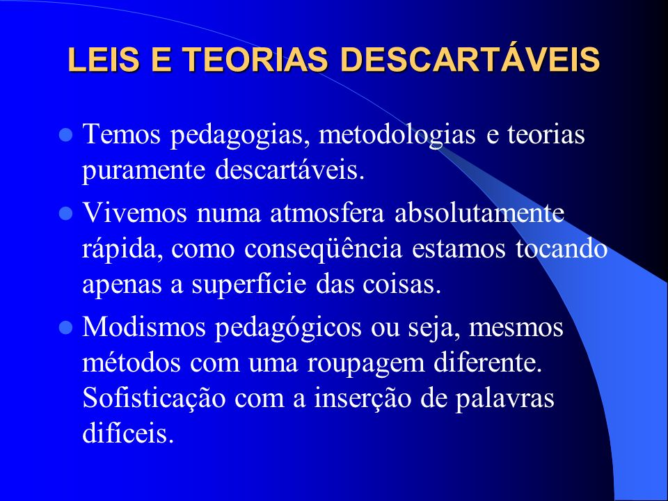 LEIS E TEORIAS DESCARTÁVEIS