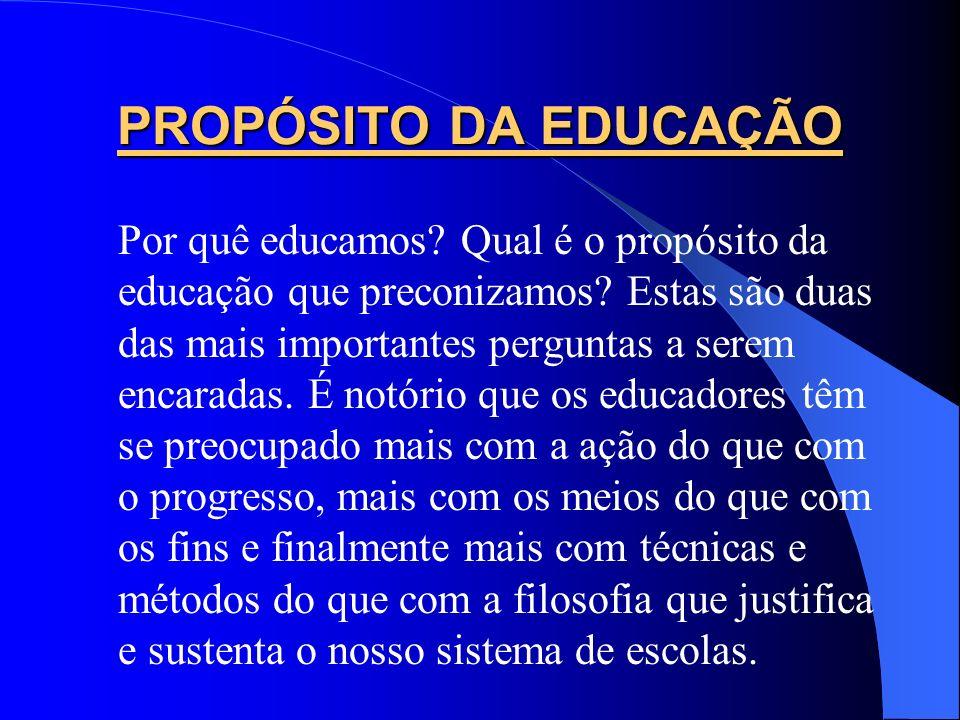 PROPÓSITO DA EDUCAÇÃO