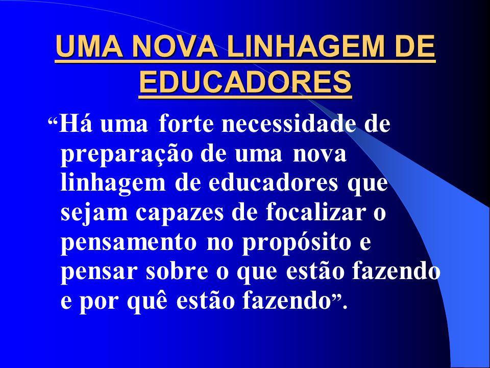 UMA NOVA LINHAGEM DE EDUCADORES