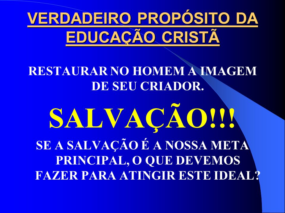 VERDADEIRO PROPÓSITO DA EDUCAÇÃO CRISTÃ