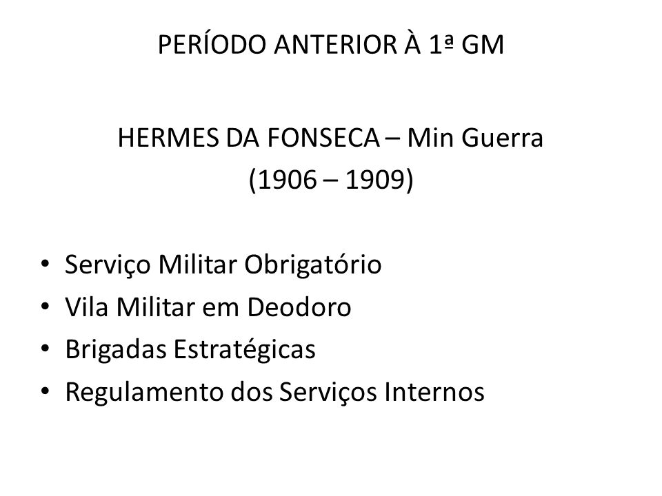 HERMES DA FONSECA – Min Guerra
