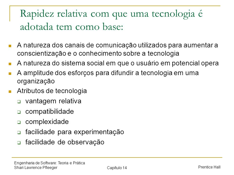 Rapidez relativa com que uma tecnologia é adotada tem como base: