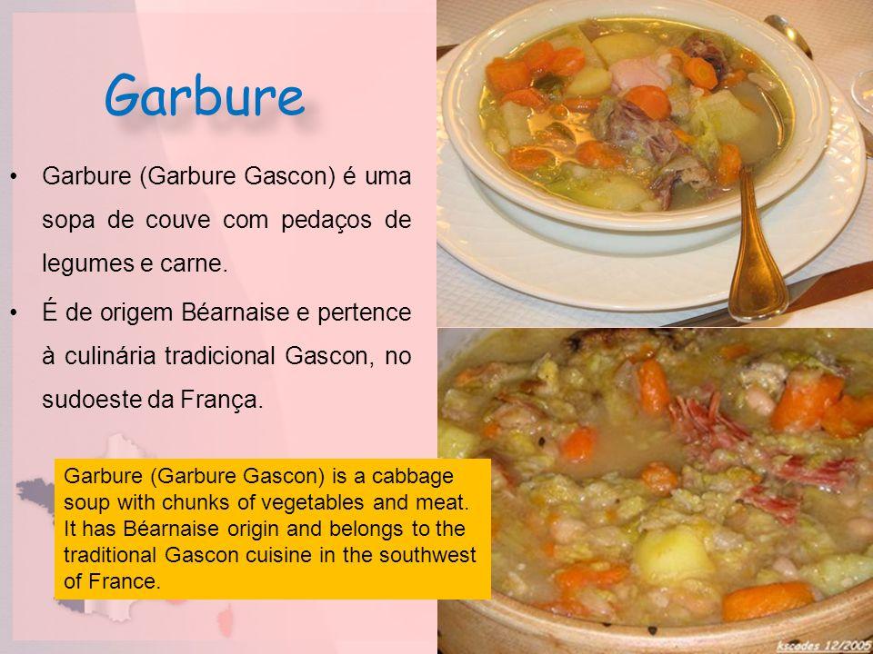 GarbureGarbure (Garbure Gascon) é uma sopa de couve com pedaços de legumes e carne.