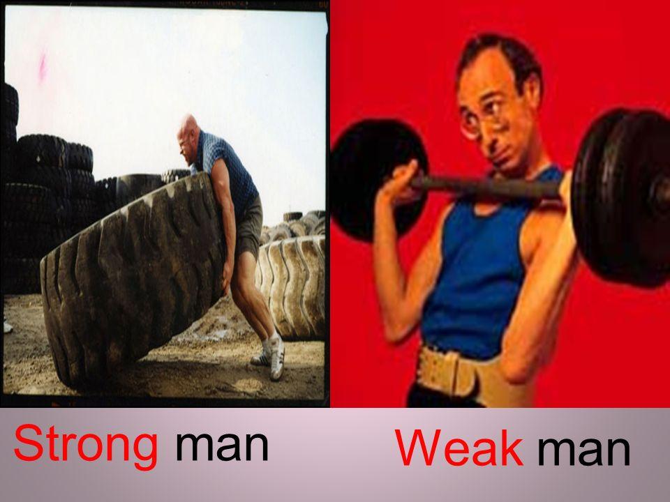 Strong man Weak man