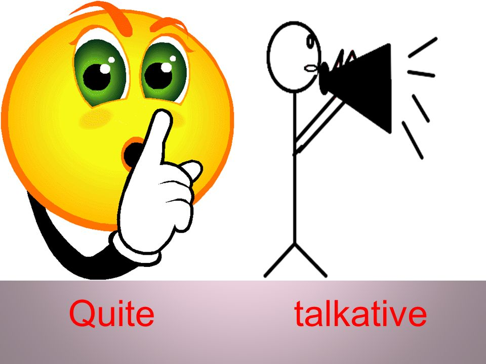 Quite talkative