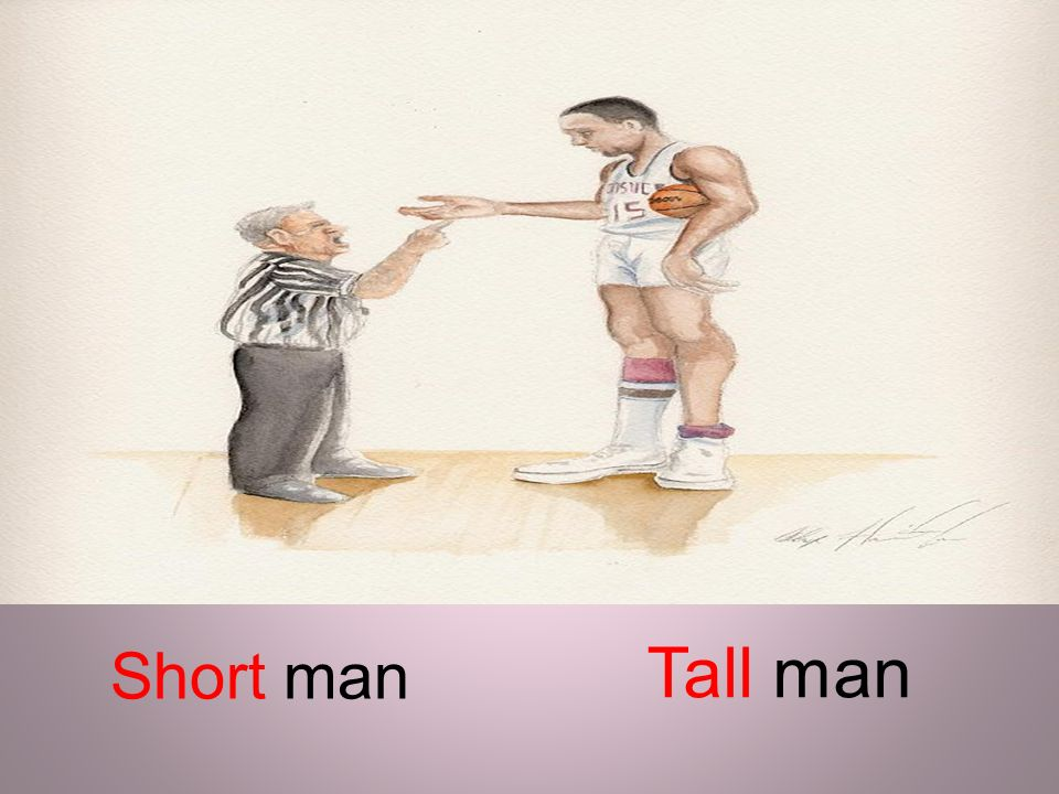 Tall man Short man