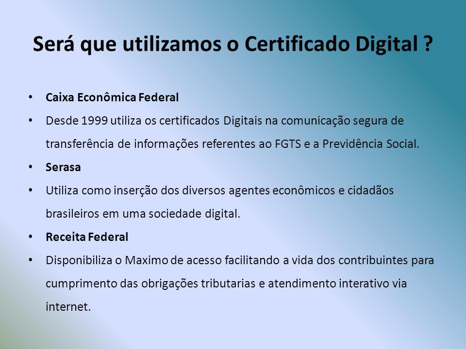 Será que utilizamos o Certificado Digital
