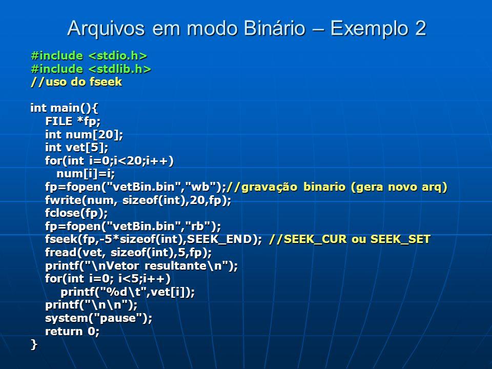 Arquivos em modo Binário – Exemplo 2