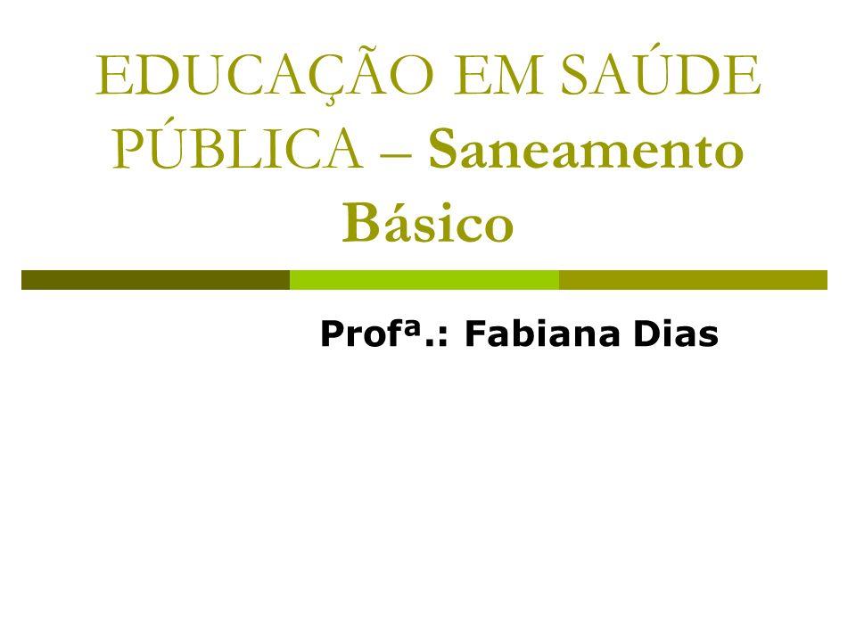 EDUCAÇÃO EM SAÚDE PÚBLICA – Saneamento Básico