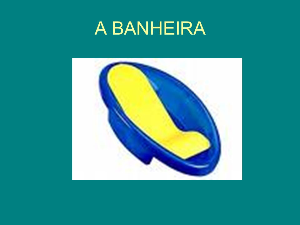 A BANHEIRA