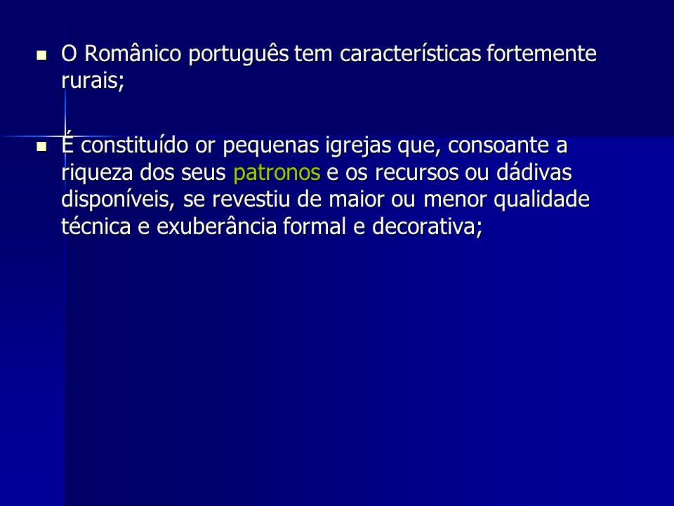 O Românico português tem características fortemente rurais;