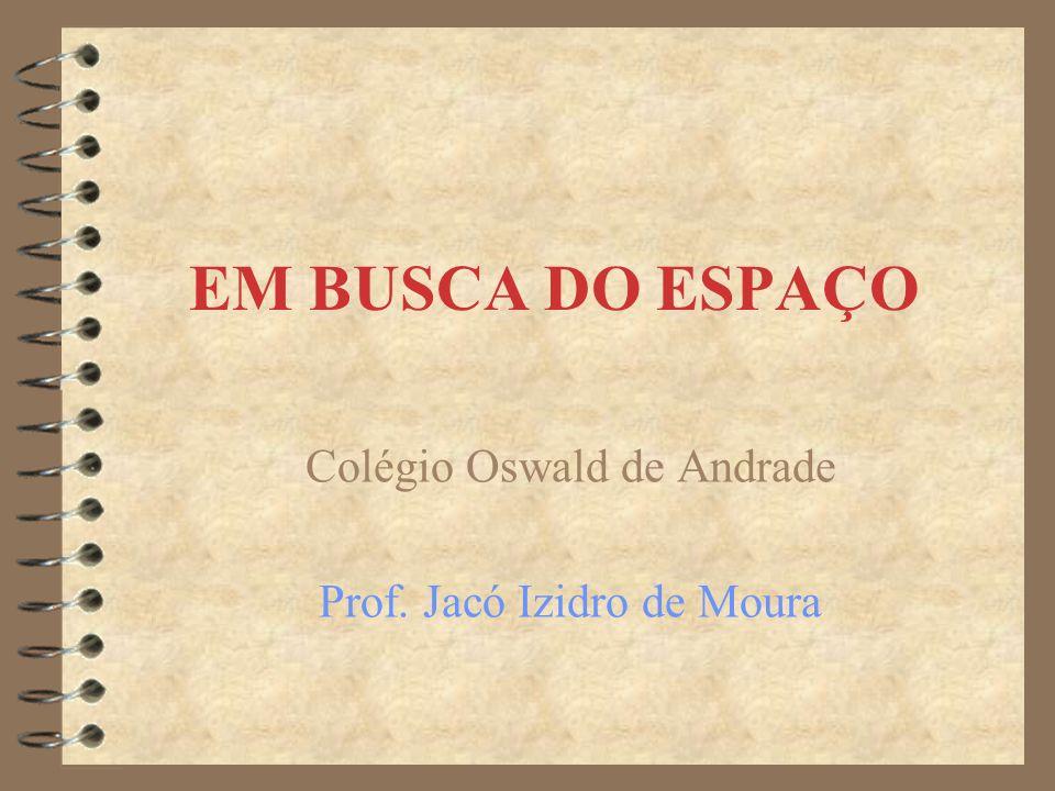 Colégio Oswald de Andrade Prof. Jacó Izidro de Moura