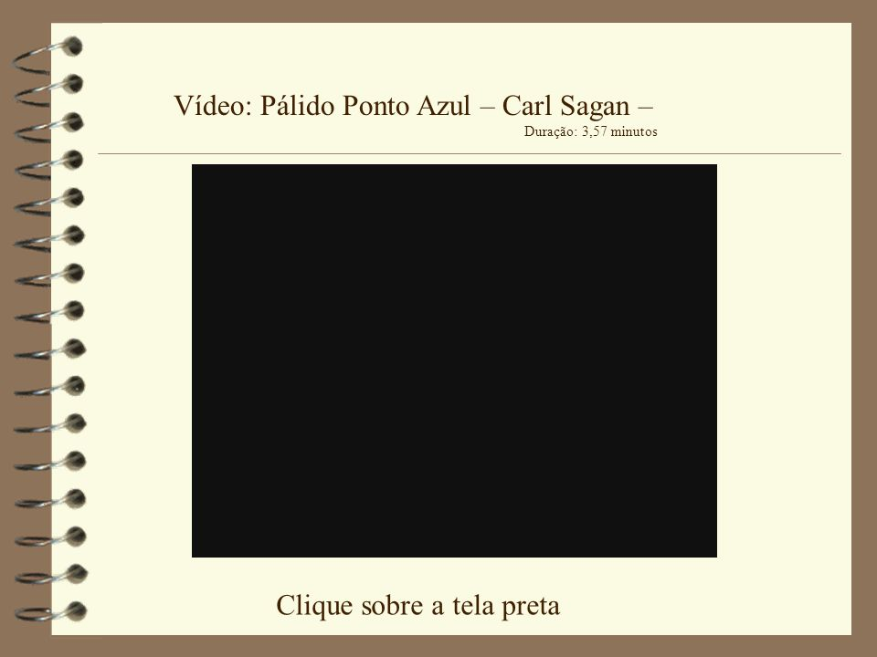 Vídeo: Pálido Ponto Azul – Carl Sagan –