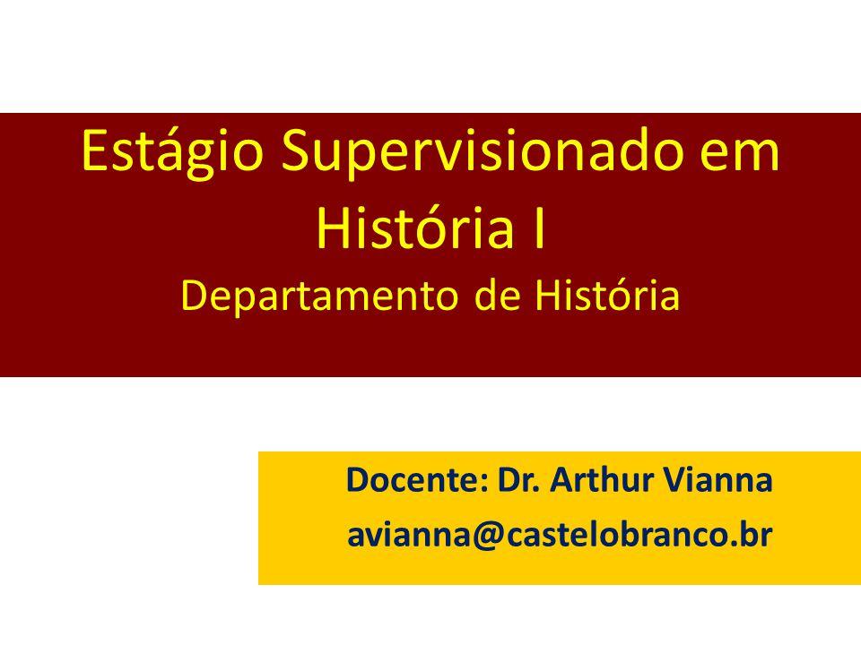 Estágio Supervisionado em História I Departamento de História