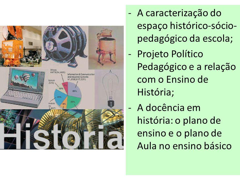 A caracterização do espaço histórico-sócio-pedagógico da escola;