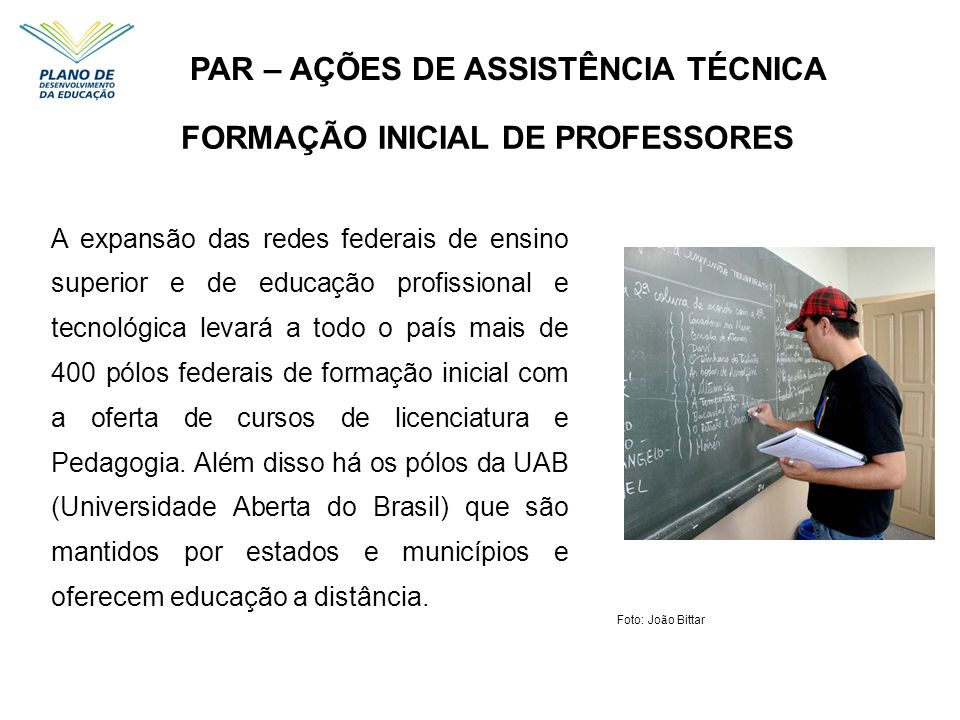 PAR – AÇÕES DE ASSISTÊNCIA TÉCNICA FORMAÇÃO INICIAL DE PROFESSORES