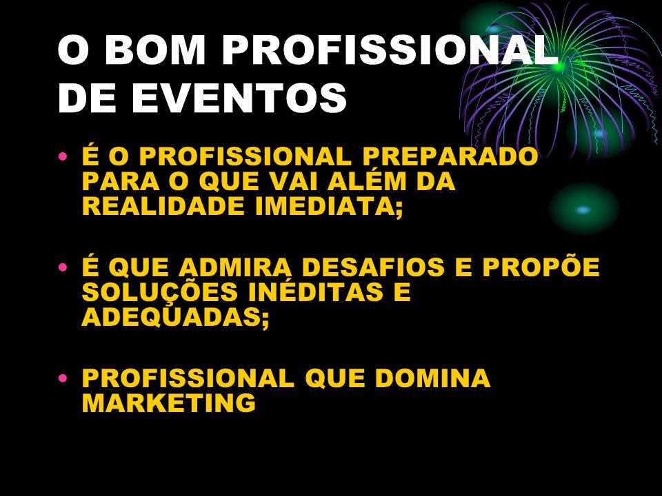 O BOM PROFISSIONAL DE EVENTOS