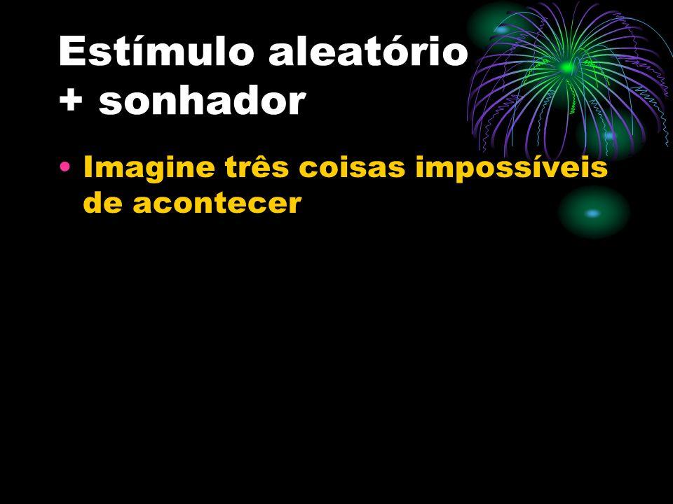 Estímulo aleatório + sonhador