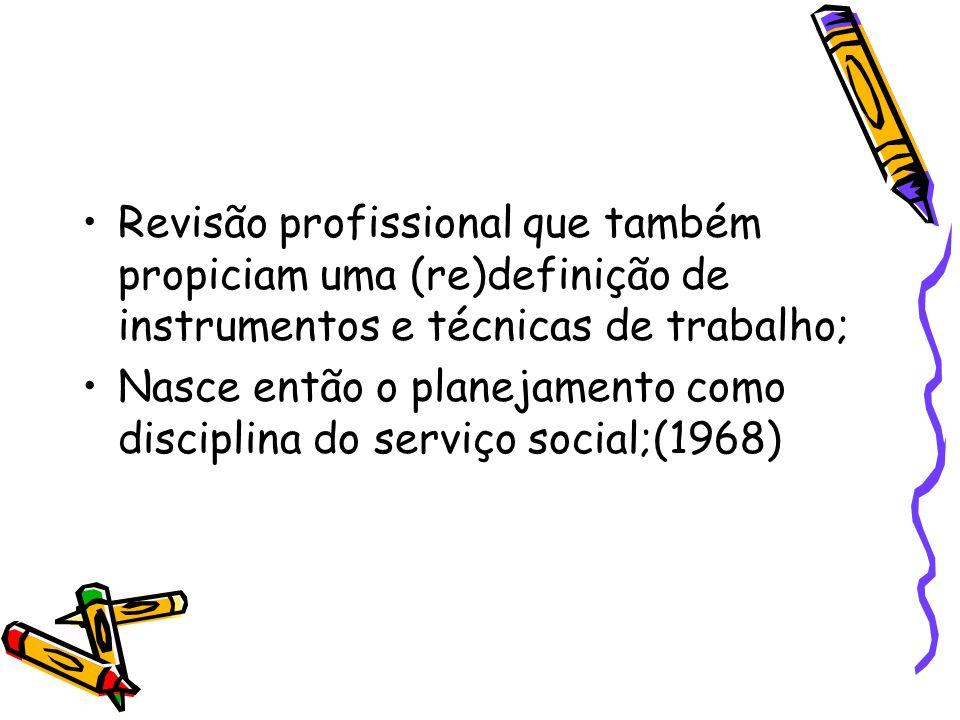 Revisão profissional que também propiciam uma (re)definição de instrumentos e técnicas de trabalho;