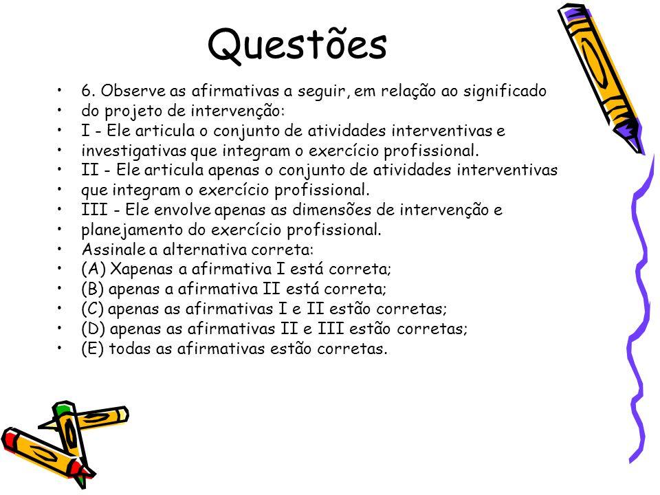 Questões 6. Observe as afirmativas a seguir, em relação ao significado