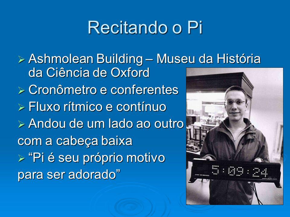 Recitando o Pi Ashmolean Building – Museu da História da Ciência de Oxford. Cronômetro e conferentes.