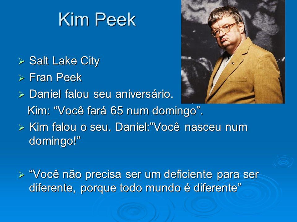 Kim Peek Salt Lake City Fran Peek Daniel falou seu aniversário.