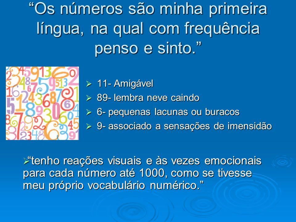 Os números são minha primeira língua, na qual com frequência penso e sinto.