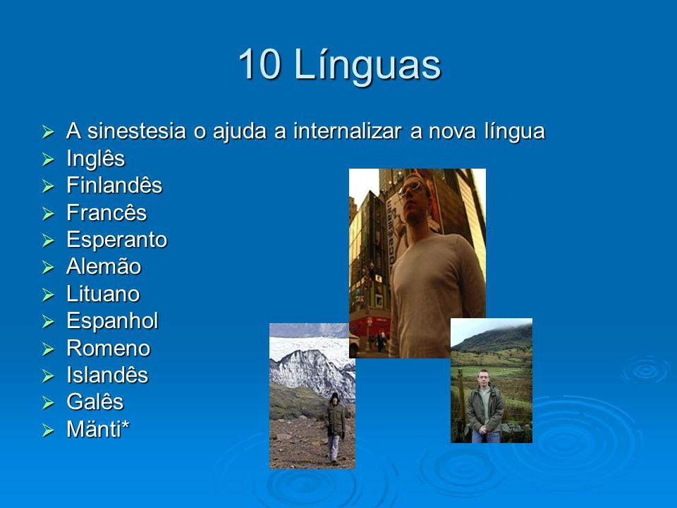 10 Línguas A sinestesia o ajuda a internalizar a nova língua Inglês