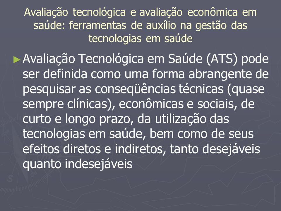 Avaliação tecnológica e avaliação econômica em saúde: ferramentas de auxílio na gestão das tecnologias em saúde