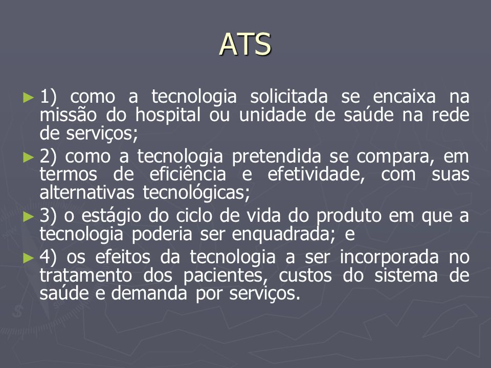 ATS1) como a tecnologia solicitada se encaixa na missão do hospital ou unidade de saúde na rede de serviços;