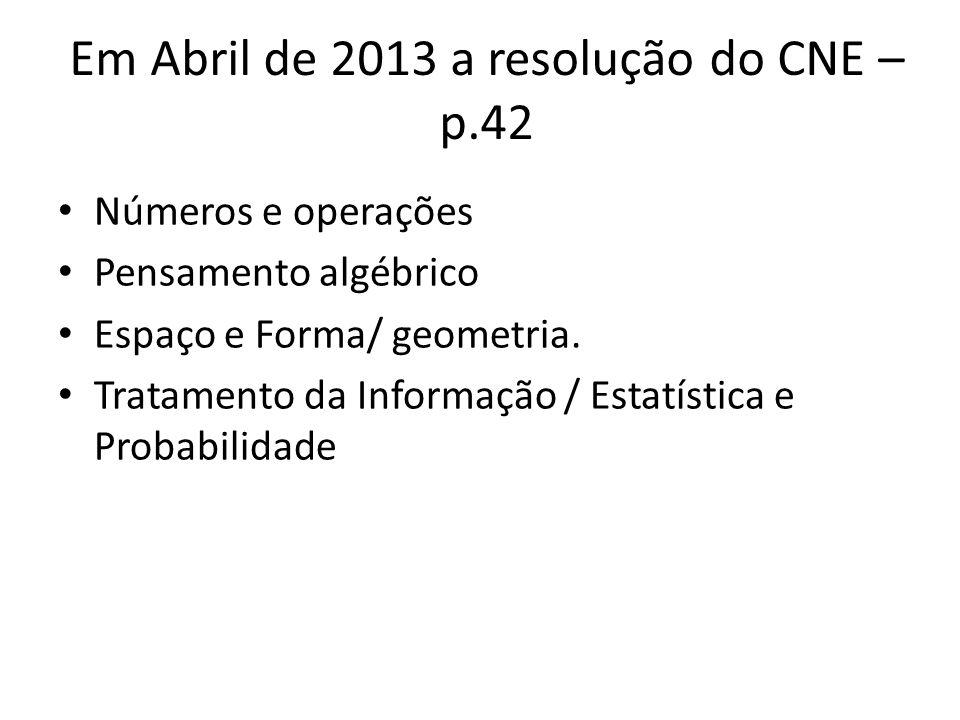 Em Abril de 2013 a resolução do CNE – p.42