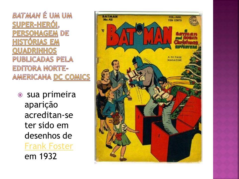 Batman é um um super-herói, personagem de histórias em quadrinhos publicadas pela editora norte-americana DC Comics