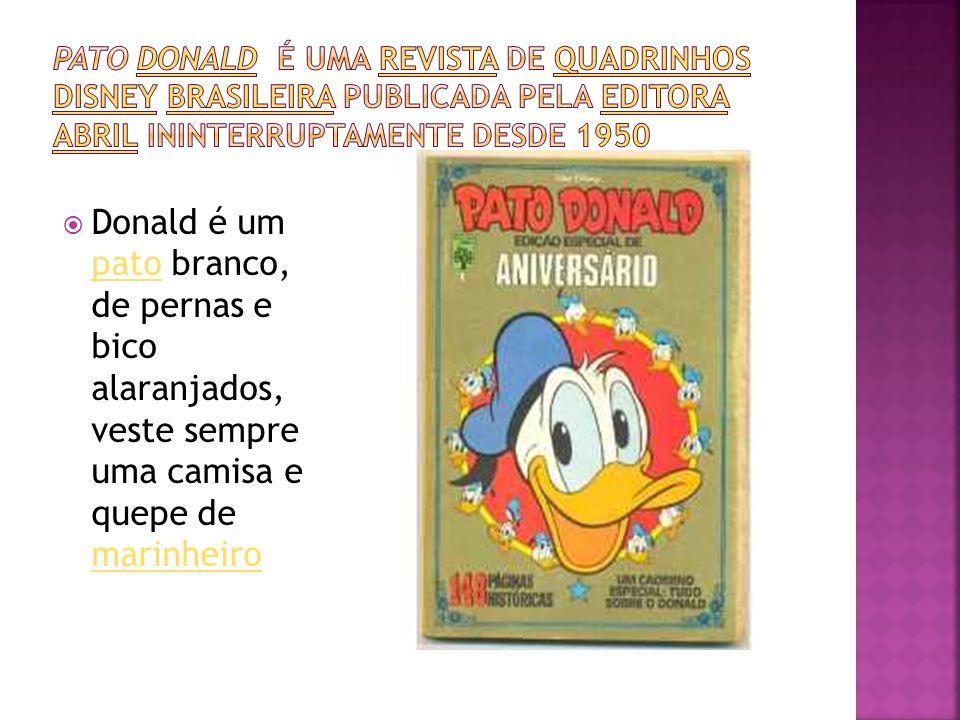 Pato Donald é uma revista de quadrinhos Disney brasileira publicada pela Editora Abril ininterruptamente desde 1950