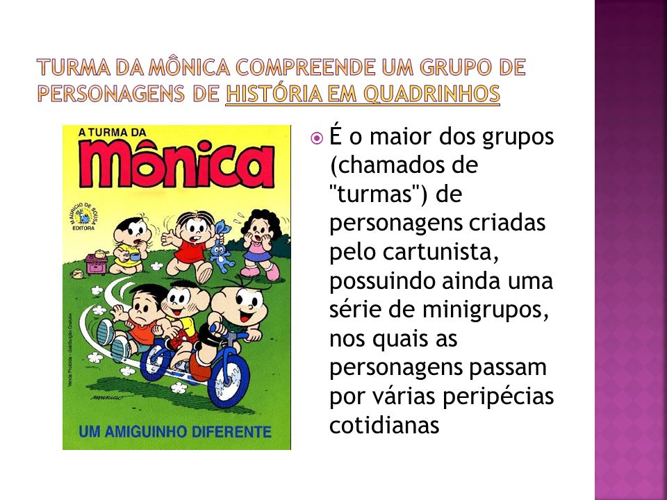 Turma da Mônica compreende um grupo de personagens de história em quadrinhos