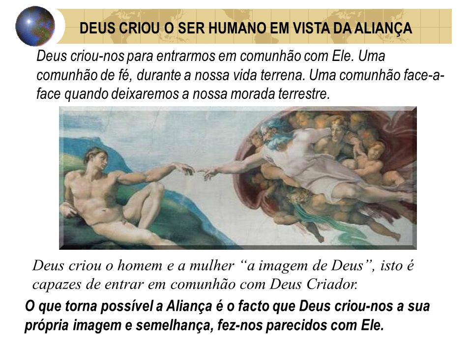 DEUS CRIOU O SER HUMANO EM VISTA DA ALIANÇA