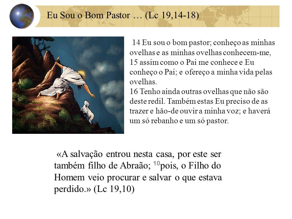 Eu Sou o Bom Pastor … (Lc 19,14-18)