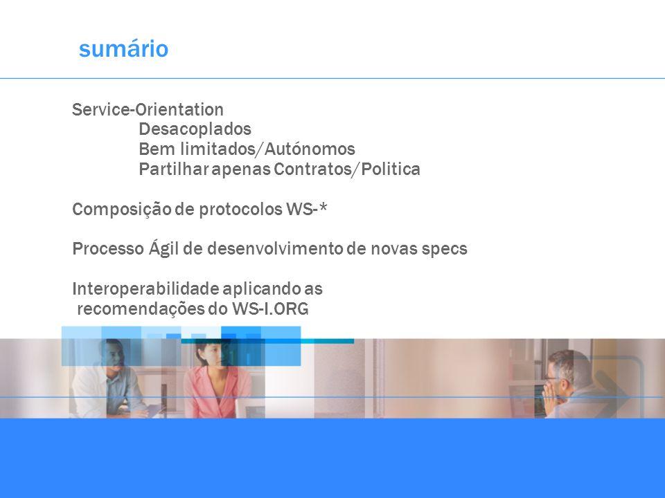 sumário Service-Orientation Desacoplados Bem limitados/Autónomos