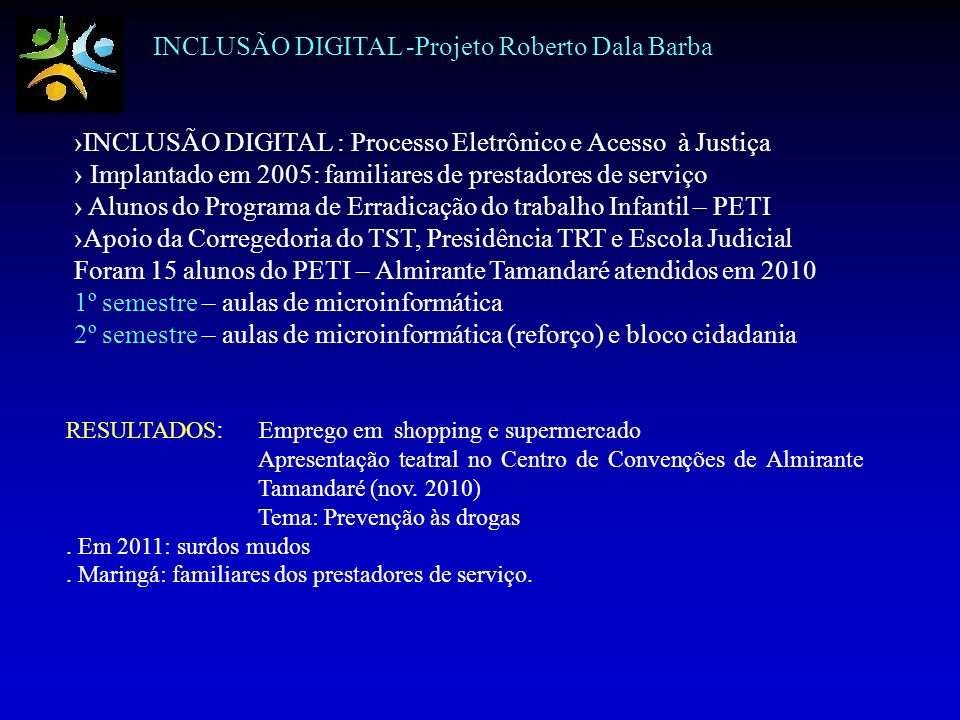 INCLUSÃO DIGITAL -Projeto Roberto Dala Barba