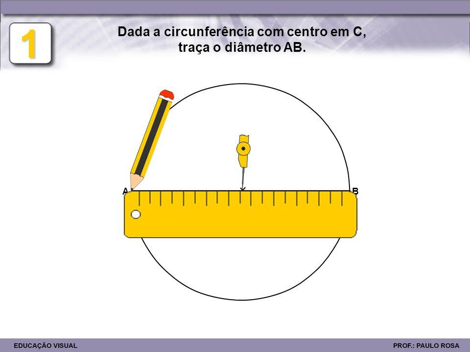 Dada a circunferência com centro em C, traça o diâmetro AB.