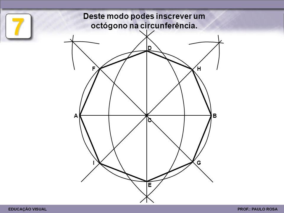 Deste modo podes inscrever um octógono na circunferência.