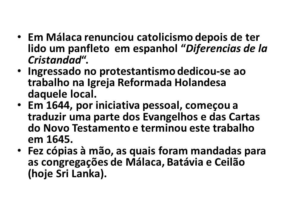 Em Málaca renunciou catolicismo depois de ter lido um panfleto em espanhol Diferencias de la Cristandad .