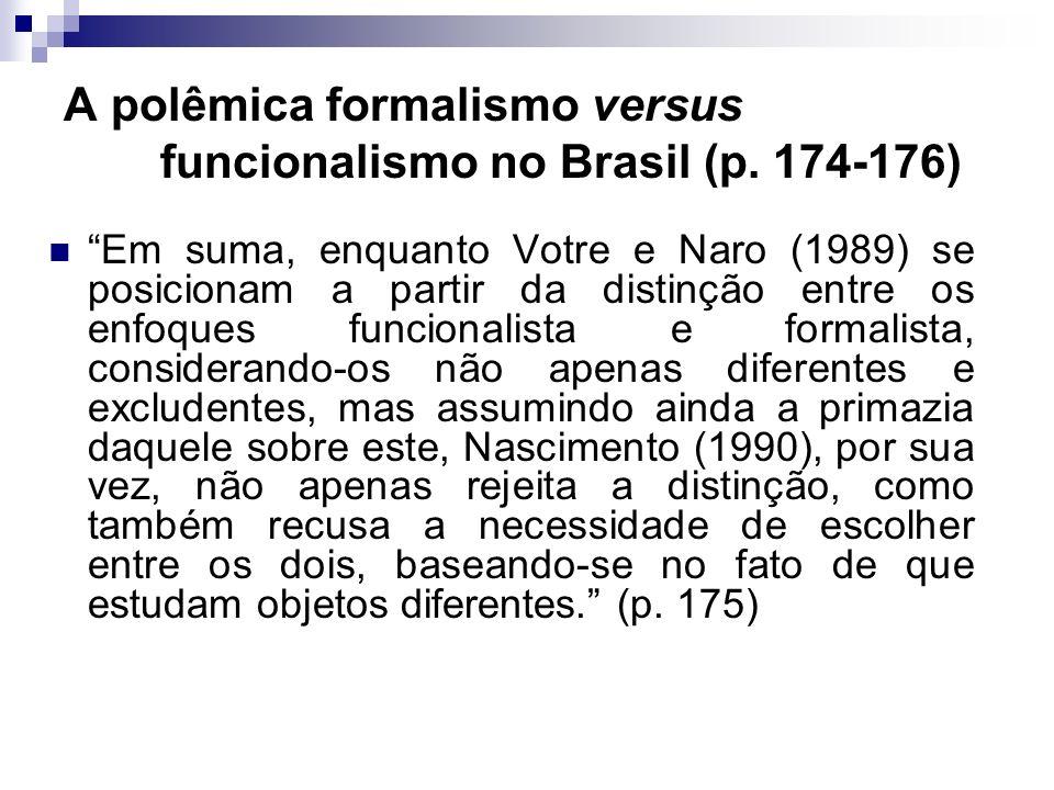 A polêmica formalismo versus funcionalismo no Brasil (p. 174-176)