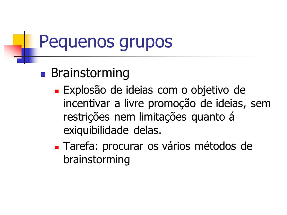 Pequenos grupos Brainstorming