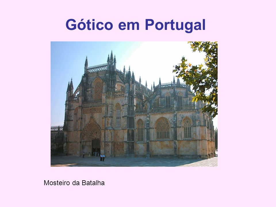 Gótico em Portugal Mosteiro da Batalha